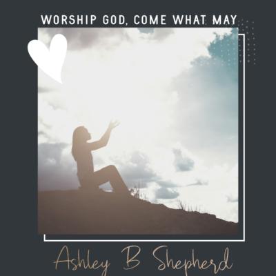 Flourishing Faith Week 16: Come What May